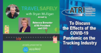 Rebecca Brewster, ATRI President and COO, Joins Travel Safely with Bryan Mulligan to Discuss Effects of the COVID-19 Pandemic on the Trucking Industry