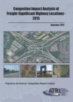 Congestion Impact Analysis of Freight-Significant Highway Locations 2015 – Full Report Request
