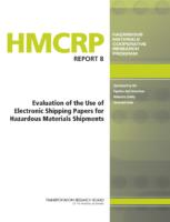 HMCRP Report 8: Evaluation of the Use of Electronic Shipping Papers for Hazardous Materials Shipments