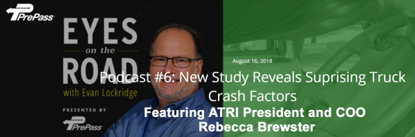 Eyes on the Road with Evan Lockridge Podcast featuring ATRI President and COO, Rebecca Brewster - New Study Reveals Surprising Truck Crash Factors