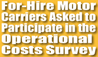 For-Hire Motor Carriers Asked to Participate in Operational Costs Survey